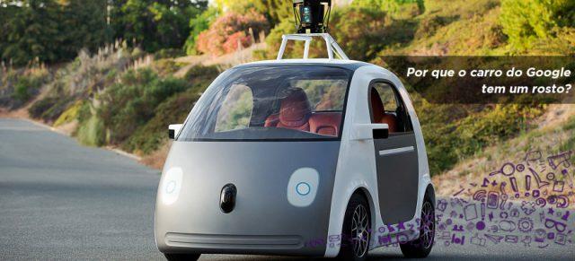 Descubra por que o carro do Google tem um rosto