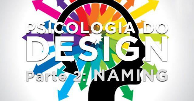 Psicologia do Design 2: criando um naming de sucesso! 1